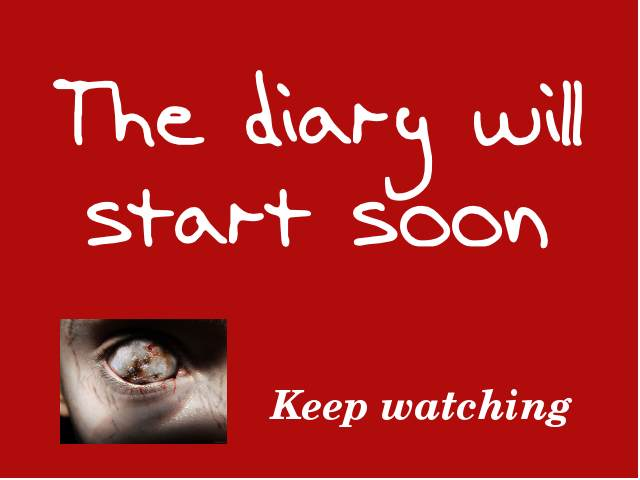 The diary will start soon