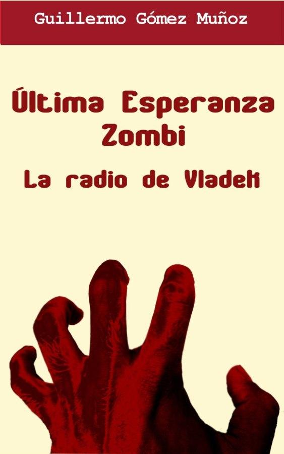 Última Esperanza Zombi: La radio de Vladek paraKindle